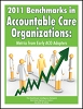 2011 Benchmarks in Accountable Care Organizations