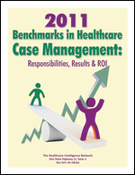 2011 Benchmarks in Healthcare Case Management: Responsibilities, Results & ROI