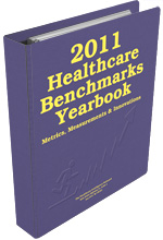 2011 Healthcare Benchmarks Yearbook: Metrics, Measurements and Innovation