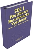 2011 Healthcare Benchmarks Yearbook: Metrics, Measurements and Innovations