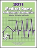 2011 Medical Home Performance Benchmarks: Adoption, Utilization and Results