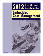 Pre-publication discount on 2012 Healthcare Benchmarks: Embedded Case Management