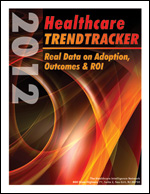 Pre-publication discount on 2012 Healthcare Trendtracker: Real Data on Adoption, Outcomes and ROI