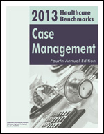 2013 Healthcare Benchmarks: Case Management