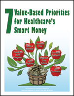 7 Value-Based Priorities for Healthcare's Smart Money