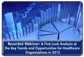 Healthcare Trends 2012: A Strategic Industry Forecast