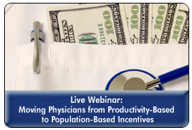 Accountable Care Reimbursement Models: Moving from Productivity to Population-Based Incentives