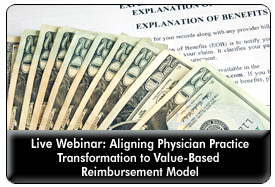 Aligning Value-Based Reimbursement with Physician Practice Transformation
