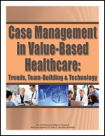 Pre-publication discount on Case Management in Value-Based Healthcare: Trends, Team-Building and Technology