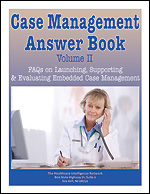 Pre-publication discount on Case Management Answer Book Vol. II: FAQs on Launching, Supporting and Evaluating Embedded Case Management