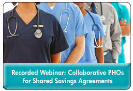 Physician Hospital Organizations: Developing a Collaborative Structure for Shared Savings Agreements
