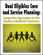 Dual Eligibles Care and Service Planning: Integrative Approaches for the Medicare-Medicaid Population