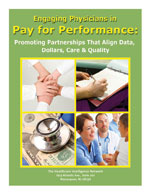 Engaging Physicians in Pay for Performance: Promoting Partnerships That Align Data, Dollars, Care & Quality