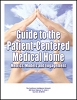 Guide to the Patient-Centered Medical Home