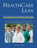 HealthCare Lean: The Team Guide to Continuous Improvement