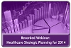 Healthcare Trends & Forecasts in 2014: A Strategic Planning Session