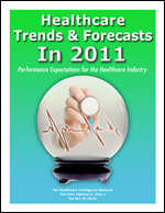 Pre-publication discount on Healthcare Trends & Forecasts in 2011:  Performance Expectations for the Healthcare Industry