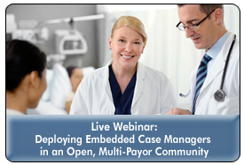 Improving Population Health With Embedded Case Managers in an Open, Multi-Payor Community