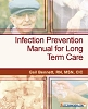 Infection Prevention Manual for Long Term Care, 2012 Edition