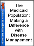 The Medicaid Population: Making a Difference with Disease Management