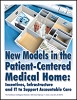 New Models in the Patient-Centered Medical Home: Incentives, Infrastructure and IT to Support Accountable Care