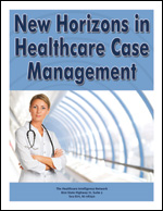 Pre-publication discount on New Horizons in Healthcare Case Management: Benchmarks, Metrics and Models