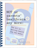 NOT ur parents' healthcare anymore: The 411 on selling health via new media