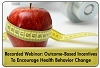 Health and Wellness Incentives: Positioning for Outcome-Based Rewards, a February 4, 2013 webinar, available for replay
