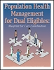 Population Health Management for Dual Eligibles