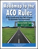 Roadmap to the ACO Rule: 25 Key Considerations from CMS's Proposal for Accountable Care Organizations