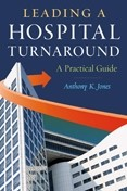 Leading a Hospital Turnaround: A Practical Guide<br />